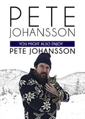 Pete Johansson: You Might Also Enjoy Pete Johansson Netflix ES (España)